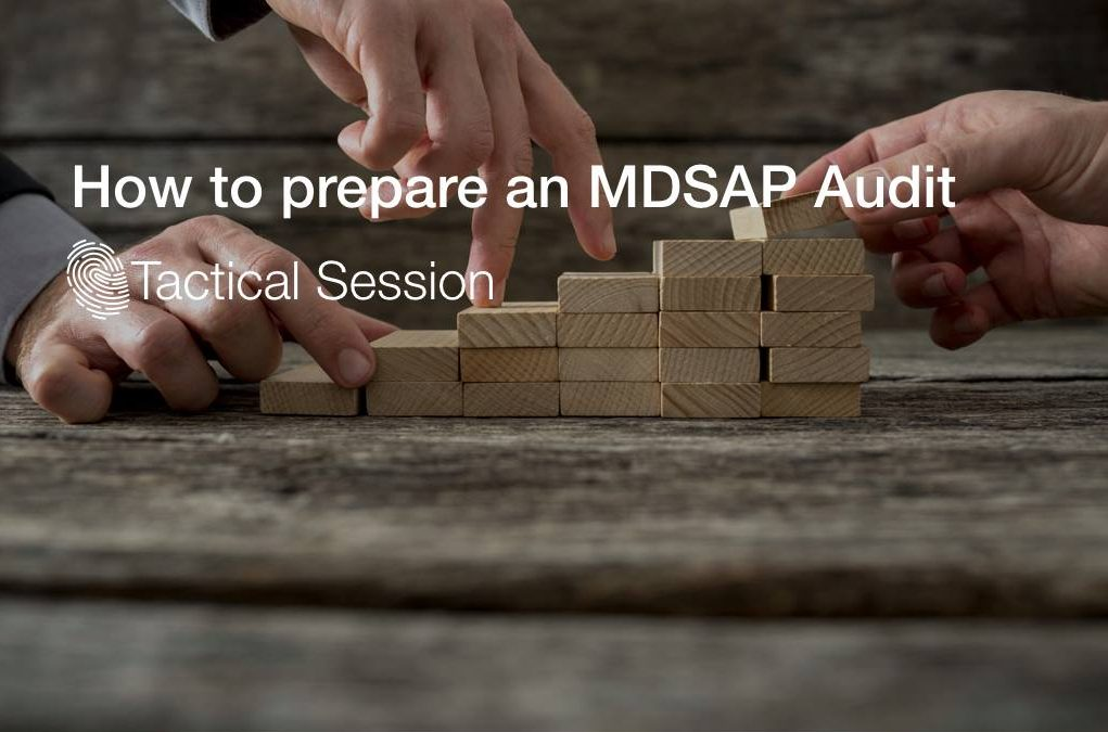 Tactical Session: How to prepare an MDSAP Audit